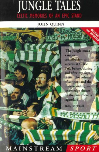 Jungle Tales: Celtic Memories of an Epic Stand (Mainstream Sport) (1840180943) by John Quinn