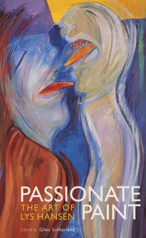 9781840180961: Passionate Paint: Art of Lys Hansen, 1956-98