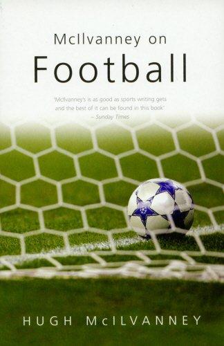 9781840180992: McIlvanney on Football (Mainstream Sport)