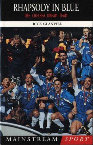 Rhapsody In Blue - The Chelsea Dream: Rick Glanville