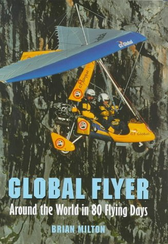 9781840181296: Global Flyer: Around the World in 80 Flying Days