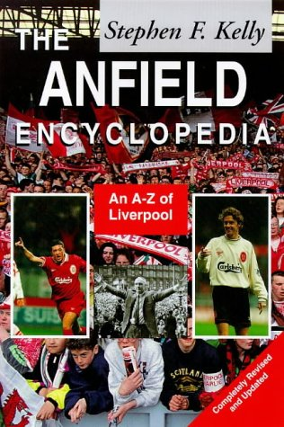 9781840181388: The Anfield Encyclopedia: An A-Z of Liverpool FC