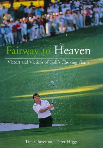 9781840181463: Fairway to Heaven: victors and victims of golf's choking game