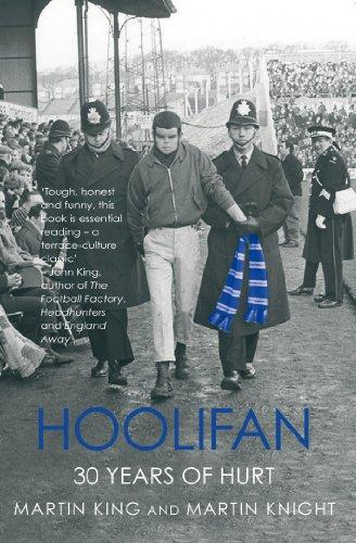 Hoolifan - 30 Years Of Hurt: King, Martin; Knight, Martin