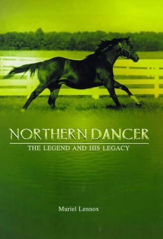9781840181838: Northern Dancer: The Legend and His Legacy