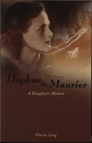 Daphne Du Maurier: A Daughters Memoir: Leng, Flavia