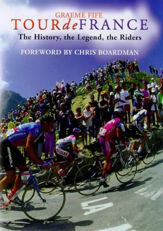 Tour de France The History the Legends: Graeme Fife