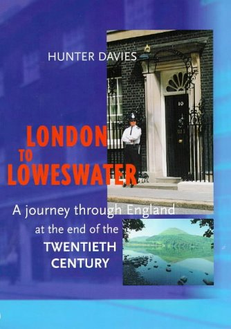 London to Loweswater: A Journey Through England at the End of the Twentieth Century (1840182059) by H Davies