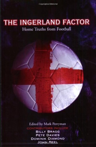 9781840182118: The Ingerland Factor: Home Truths from Football
