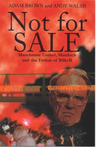 9781840182613: Not for Sale!: Manchester United, Murdoch and the Defeat of BSkyB