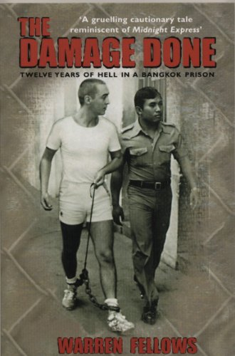 9781840182750: The Damage Done: Twelve Years Of Hell In A Bangkok Prison