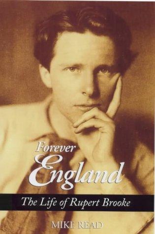 9781840183016: Forever England: The Life of Rupert Brooke