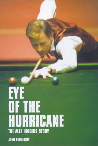 Eye of the Hurricane: The Alex Higgins Story: John Hennessey