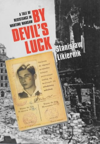 9781840183979: By Devil's Luck: A Tale of Resistance in Wartime Warsaw
