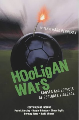 9781840184211: Hooligan Wars: Causes and Effects of Football Violence