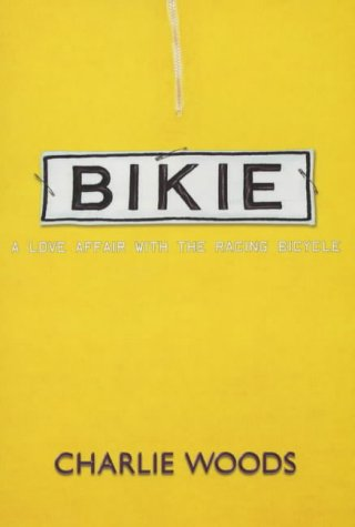 9781840184228: Bikie: A Love Affair with the Racing Bicycle