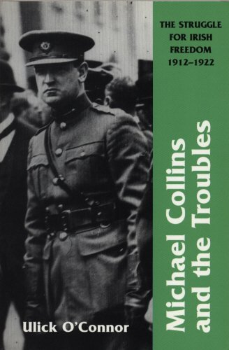 Michael Collins and Troubles: The Struggle for Irish Freedom 1912-1922 (1840184272) by O'Connor, Ulick
