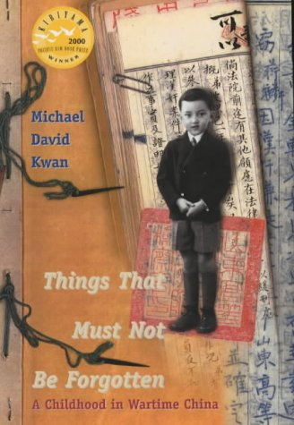 9781840184303: THINGS THAT MUST NOT BE FORGOTTEN: A CHILDHOOD IN WARTIME CHINA
