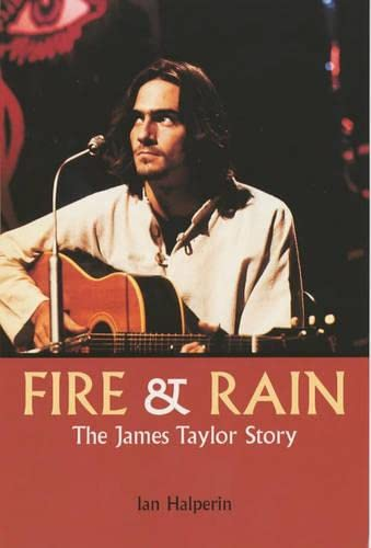 9781840184341: Fire and Rain: The James Taylor Story