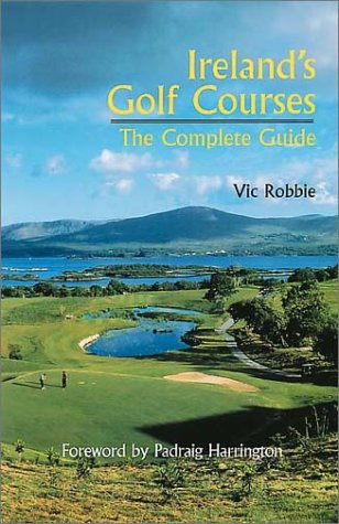 9781840184433: Irelands Golf Courses: The Complete Guide