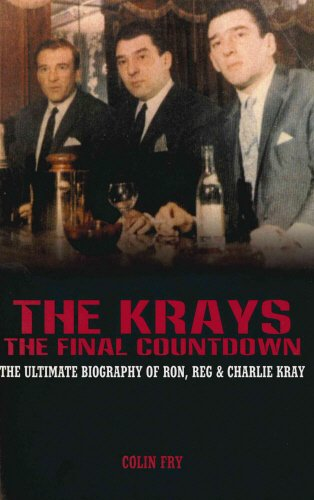 9781840184488: The Krays: The Final Countdown: The Ultimate Biography of Ron, Reg & Charlie Kray