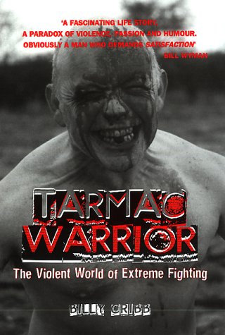 9781840184716: Tarmac Warrior: The Violent World of Extreme Fighting