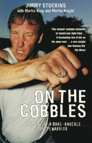 On The Cobbles: Jimmy Stockin: The Life Of A Bare Knuckled Gypsy Warrior: Stockin, Jimmy; King, ...