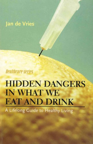 9781840185164: Hidden Dangers in What We Eat and Drink: A Lifelong Guide to Healthy Living (Jan de Vries Healthcare)