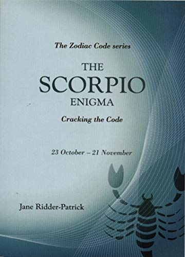 Success Through The Zodiac: The Scorpio Enigma: Cracking the Code (Zodiac Code): Ridder-Patrick, ...