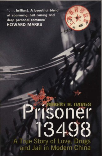 9781840185942: Prisoner 13498: A True Story of Love, Drugs and Jail in Modern China (True Story of Love, Drugs and Prison in Modern China)