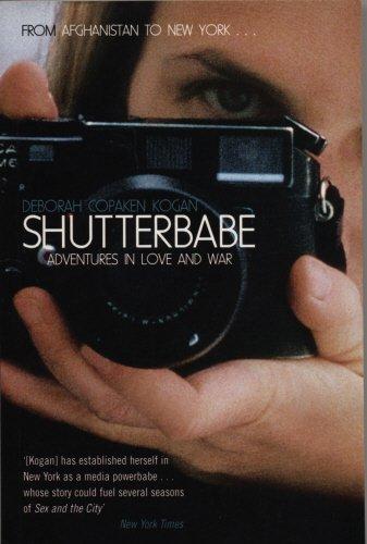 Shutterbabe: Adventures in Love and War: Kogan, Deborah Copaken