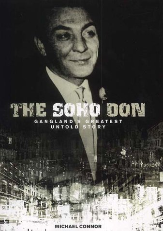 Soho Don: Gangland's Greatest Untold Story: Connor, Michael