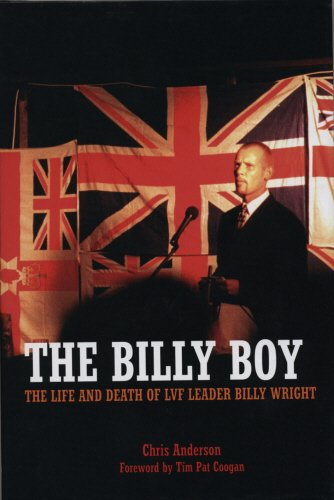 9781840186390: The Billy Boy: The Life and Death of LVF Leader Billy Wright