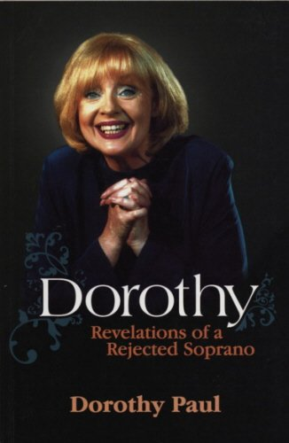 9781840186468: Dorothy: Revelations of a Rejected Soprano