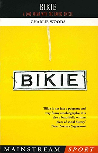 9781840186574: Bikie: A Love Affair with the Racing Bicycle (Mainstream Sport)