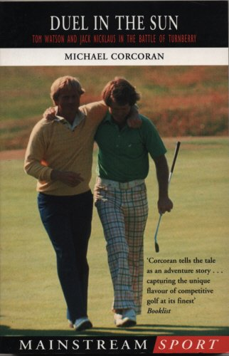 9781840186628: Duel in the Sun: Tom Watson and Jack Nicklaus in the Battle of Turnberry