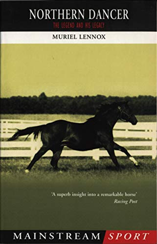 9781840186635: Northern Dancer: The Legend and His Legacy