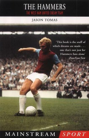 The Hammers: The West Ham United Dream Team: Jason Tomas