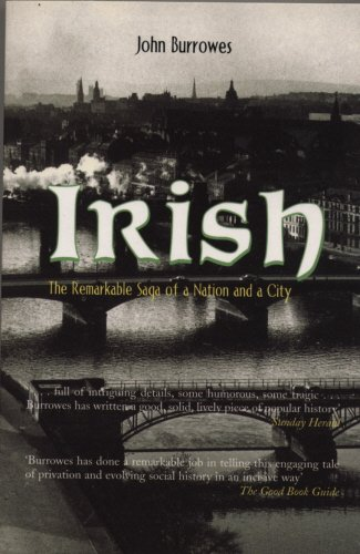 9781840186857: Irish: The Remarkable Saga of a Nation and a City