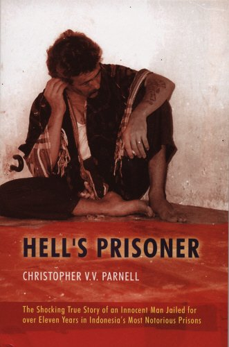 9781840187045: Hell's Prisoner: The Shocking True Story Of An Innocent Man Jailed For Eleven Years In Indonesia's Most Notorious Prisons