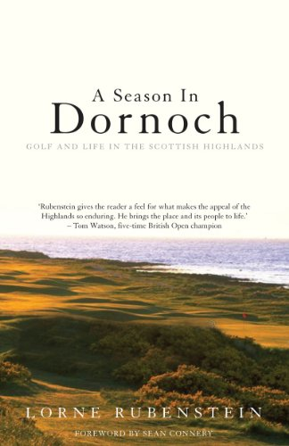 9781840187052: A Season in Dornoch: Golf and Life in the Scottish Highlands (Mainstream sport)