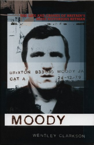 9781840187441: Moody: The Life and Crimes of Britain's Most Notorious Hitman (Authorised Biography of Britain's Most Notorious Hitman)