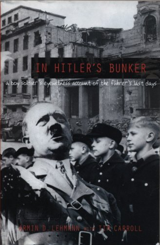 9781840187700: In Hitler's Bunker: A Boy Soldier's Eyewitness Account of the Führer's Last Days