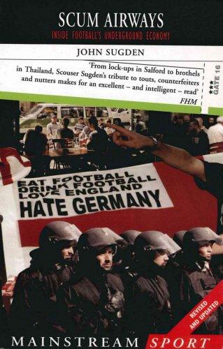 9781840187830: Scum Airways: Inside Football's Underground Economy (Mainstream Sport)