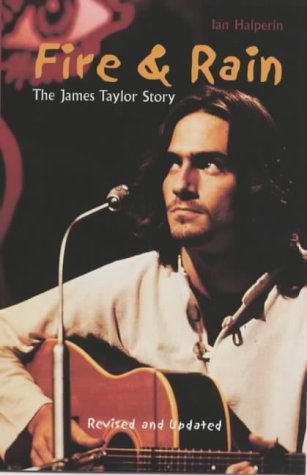 9781840187908: Fire and Rain: The James Taylor Story