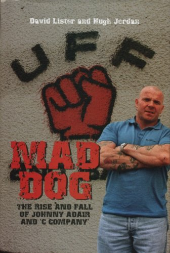 Mad Dog 9781840187915 A mindless sectarian psychopath or a loyalist folk hero who took the war to the IRA's front door? The name Johnny  Mad Dog  Adair is synonymous with a killing spree by loyalist terrorists that took Northern Ireland to the brink of civil war. From humble beginnings as a rioter and glue-sniffer on Belfast's Shankill Road, Adair rose through the ranks of the outlawed Ulster Freedom Fighters to head its merciless killing machine,  C Company . Surrounded by a group of trusted friends, his reign of terror in the early 1990s claimed the lives of up to 40 Catholics, picked out at random as Adair's hitmen roamed Belfast. Determined to lead from the front, his men even fired a rocket at Sinn Fein's headquarters, writing themselves into loyalist mythology and embarrassing the IRA in its republican heartland. Its desperate attempts to kill Adair culminated in October 1993, when a bomb on the Shankill Road, intended for the loyalist godfather, claimed the lives of nine Protestant civilians.  Mad Dog  describes in graphic detail Adair's criminal empire and an egomaniac's bloody war against Catholics and anybody else who got in his way. Adair's friends and enemies talk for the first time about the murders he ordered, his sordid personal life, and his attempts - ultimately disastrous - to become Northern Ireland's supreme loyalist figurehead. Using sensational new material, the authors expose the mass murderers who did Adair's bidding and provide new insights into some of the biggest secrets of the Troubles, including the controversial murder of Patrick Finucane, the Catholic solicitor. With Adair back in jail until 2005, the final chapter of this story has yet to be written. One thing, however, is certain: we have not heard the last from a man who is unlikely to live out the rest of his life in obscurity.