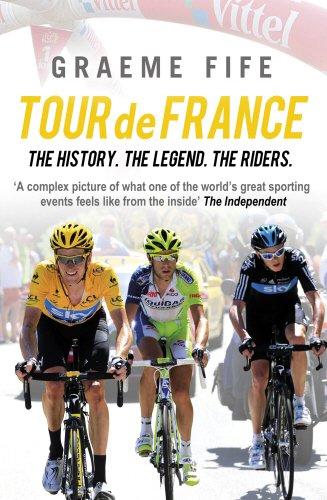 Tour de France The History the Legend: Graeme Fife