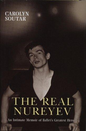 9781840188110: The Real Nureyev: An Intimate Memoir of Ballet's Greatest Hero