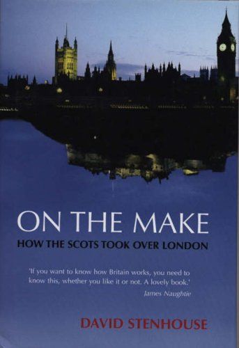 9781840188134: On the Make: How the Scots Took Over London