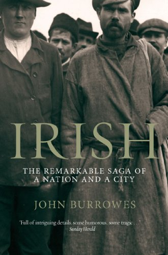 9781840188516: Irish: The Remarkable Saga of a Nation and a City